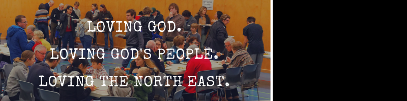 Loving God. Loving God's People. Loving The North East.